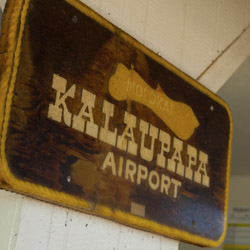 <p>The welcome sign at Kalaupapa Airport reflects the laid-back lifestyle of Molokai's residents. // © 2014 HTA/Dana Edmunds</p><p>Feature image...